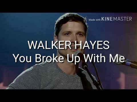 [Lyric] You Broke Up With Me - Walker Hayes