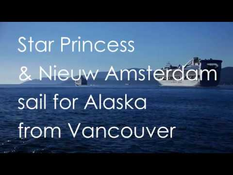 """Star Princess"" & Holland America ""Nieuw Amsterdam"" sail for Alaska from Vancouver"