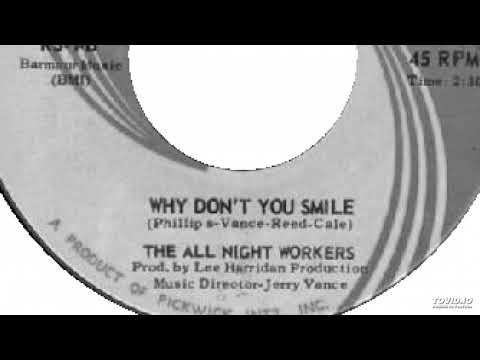 The All Night Workers - Why Don't You Smile