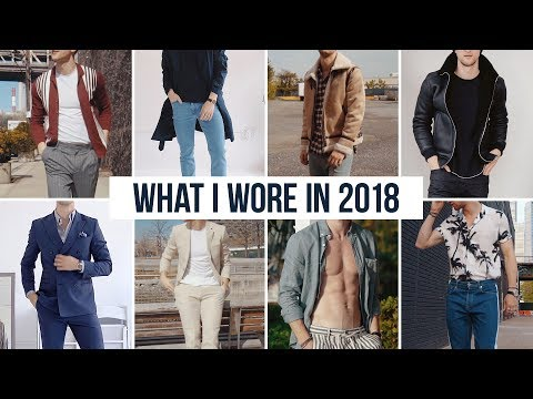 What I Wore This Year | My 2018 Outfits | Men's Fashion Lookbook (60+ OUTFITS)