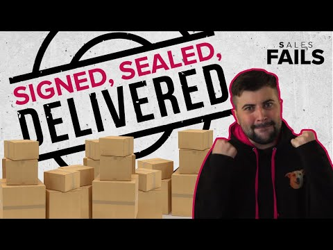 Sales Fails - Signed Sealed Delivered