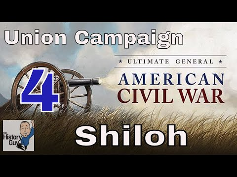SHILOH - Ultimate General Civil War - Union Campaign - #4