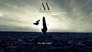 Mt Eden - We Are Free