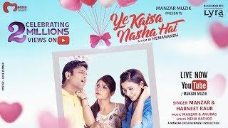 Ye Kaisa Nasha Hai (Official Music )| Manzar & Harneet Kaur |Manzar Anurag| Hemanandh | 2017