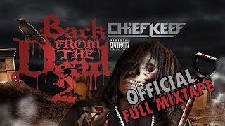 Chief Keef - Back From The Dead 2 [Full Mixtape]