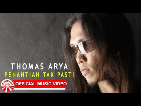 Thomas Arya - Penantian Tak Pasti [Official Music Video HD]