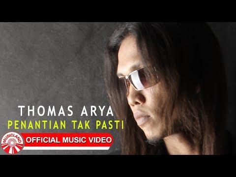 Thomas Arya - Penantian Tak Pasti [Official Music Video HD].mp3
