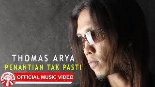 Thomas Arya - Penantian Tak Pasti [Official Music Video HD]