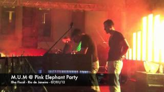 M.U.M with Rod b. & Rafael Abiramia @ Pink Elephant Party - Ilha Fiscal, Rio de janeiro 07/01/12