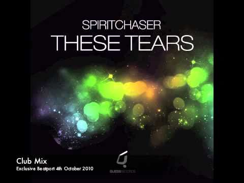Spiritchaser - These Tears (Club Mix)