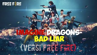 Download lagu Imagine Dragons - Bad Liar (Versi Free Fire)