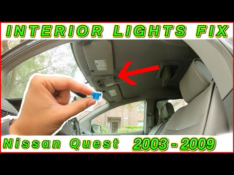 How To Fix Interior Lights On A Nissan Quest 2003 To 2009
