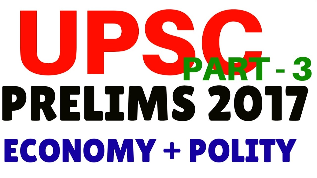 Upsc - Upsc Prelims 2017 Preparation Expected Questions Live Test 3 Economy Polity Special