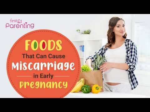 12 Foods That Can Cause Miscarriage In Early Pregnancy