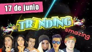 TRENDING 17 DE JUNIO - Noticias y tendencias en redes sociales