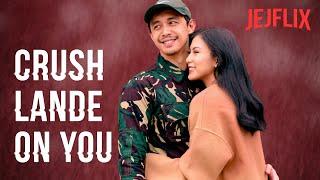 Crush Lande On You | JejFlix | Alex Gonzaga