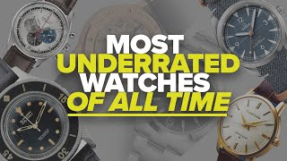 The Most Underrated Watches of All Time