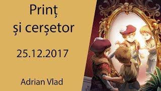 Adrian Vlad &quotPrint si cersetor&quot - 25 dec. 2017