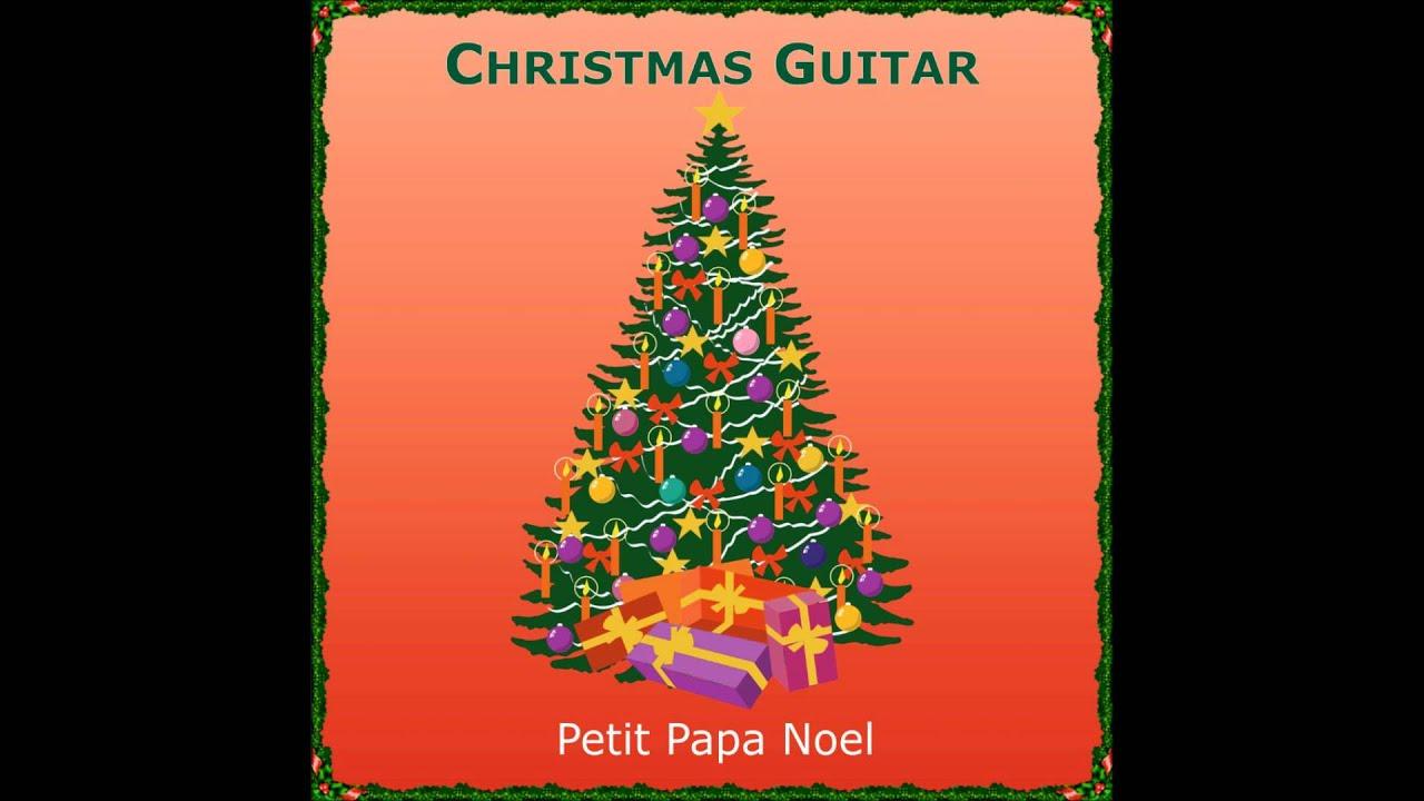 petit papa noel weihnachtslied mit gitarre youtube. Black Bedroom Furniture Sets. Home Design Ideas