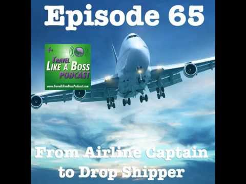 Ep 65 - From Airline Captain to Drop Shipping Entrepreneur