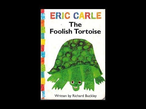 The Foolish Tortoise - Eric Carle