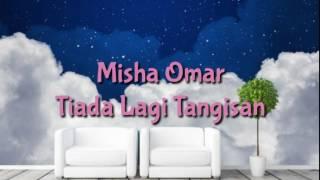 Download lagu Misha Omar - Tiada Tangisan Lagi