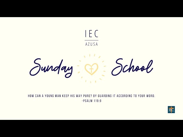 04.25.2021 | IEC Azusa Sunday School (PreK - 3rd Grade) 9:00 AM