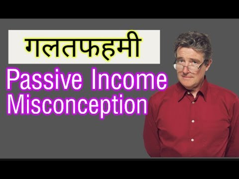 Passive Income की गलतफहमी | Huge Misconception of Passive Income & the Reality behind it