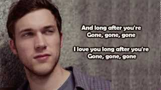 Repeat youtube video Phillip Phillips - Gone, Gone, Gone (Lyrics)
