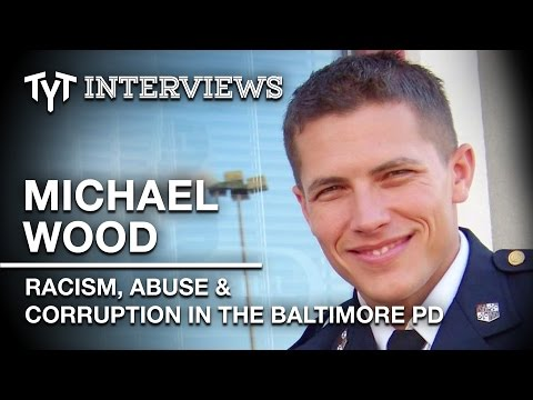 Ex-Baltimore Cop Michael Wood On Racist, Abusive Police Culture - Interview w/ Cenk Uygur (edited)