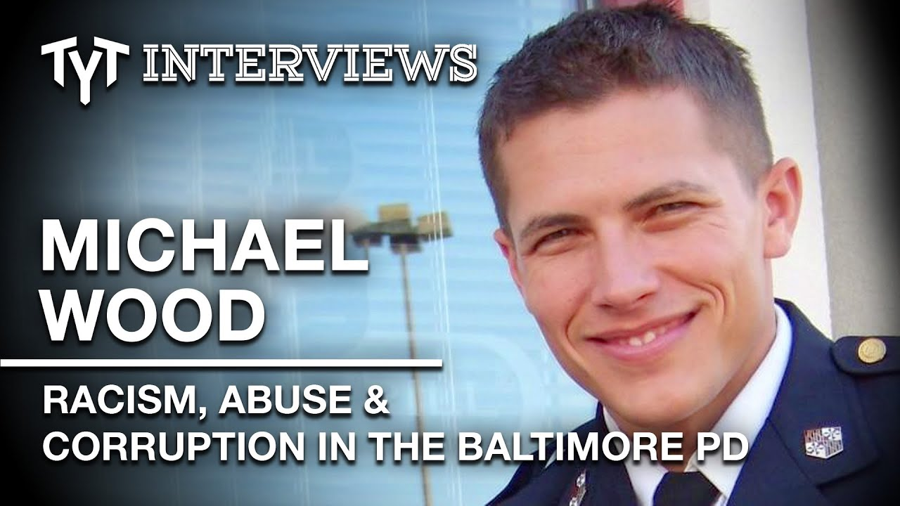 ex baltimore cop michael wood on racist abusive police culture ex baltimore cop michael wood on racist abusive police culture interview w cenk uygur edited