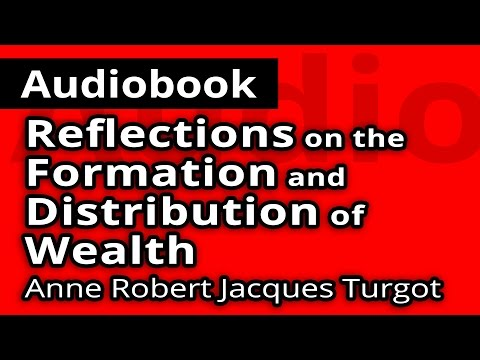 Reflections on the Formation and Distribution of Wealth by Anne Robert Jacques TURGOT - AUDIOBOOK