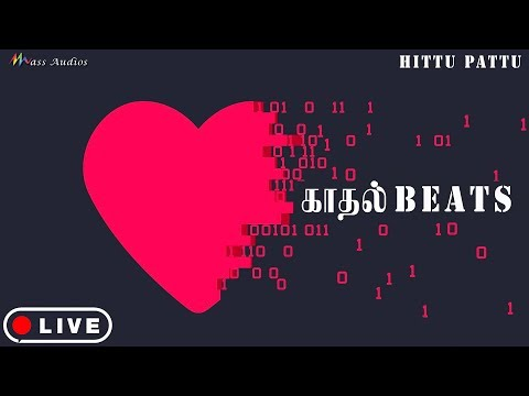 🔴 காதல் Beats | Tamil Songs | Tamil Music Station 🎧| Non-Stop Hits | Mass Audios | Live Music