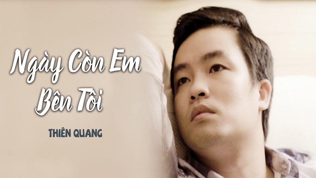 Ngày Còn Em Bên Tôi - Thiên Quang | 4K MV Official