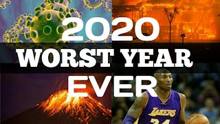 Here is why 2020 is the WORST YEAR EVER !!!