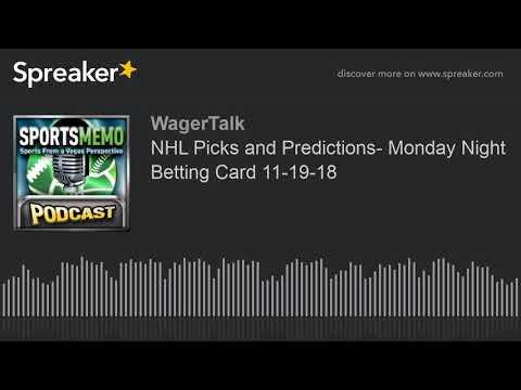 NHL Picks and Predictions- Monday Night Betting Card 11-19-18