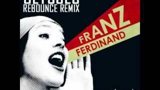 Franz Ferdinand - Ulysses (Rebounce Remix)