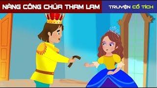 Nàng Công Chúa Tham Lam | Chuyen Co Tich | Truyện Cổ Tích Việt Nam Hay Nhất