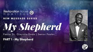 """My Shepherd"" Series  - Part 1 ""THE Lord is MY Shepherd""   Pastor Olayinka Dada   August 9 2020"
