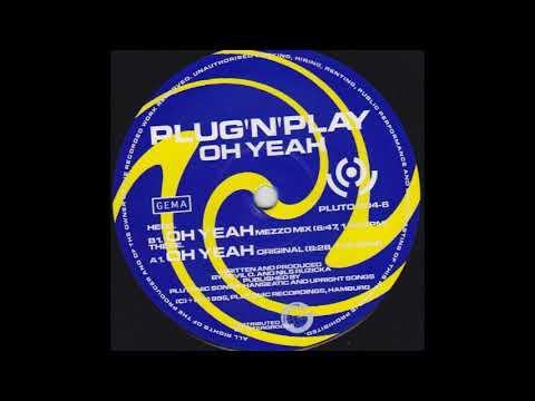 Plug 'N' Play - Oh Yeah (Original Mix) (A)