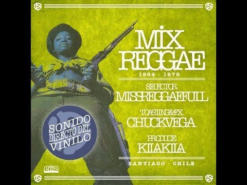 Mix Reggae (1964 -1979) Miss reggaefull - Chuck Vega - Kila Kila