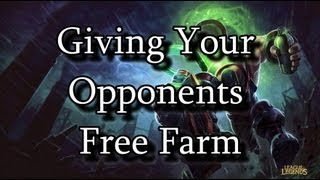 Giving Your Opponents Free Farm: Why It Can Be OKAY!!! | League of Legends LoL Tips