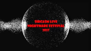 Gambar cover SIRCASM Live mix at Nightmare Festival 2017