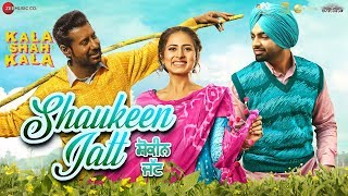 Shaukeen Jatt Jordan Sandhu Free MP3 Song Download 320 Kbps