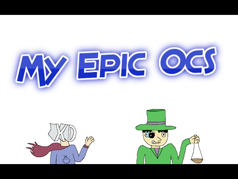 My Epic Ocs!