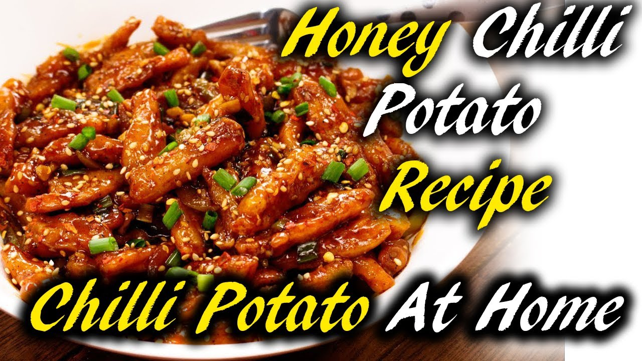 Honey Chilli Potato Recipe | How To Make Chilli Potato At Home | Chilli Potato Kaise Banaye.
