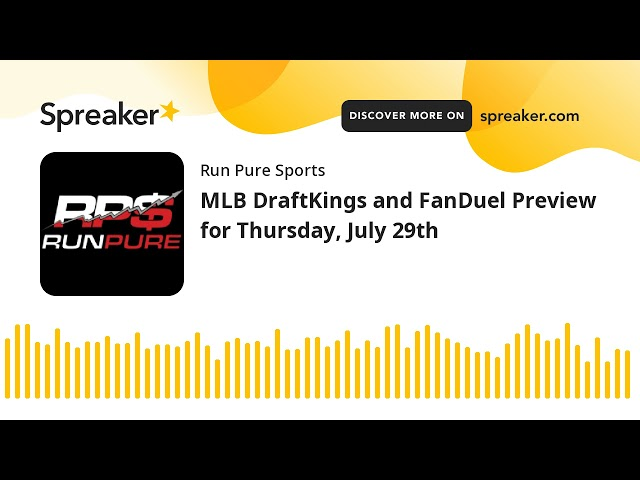 MLB DraftKings and FanDuel Preview for Thursday, July 29th
