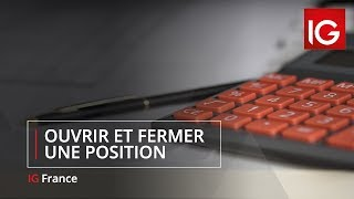 Ouvrir et fermer une position - Formation Trading