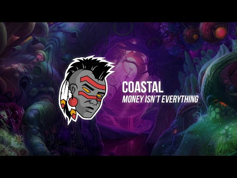 Coastal - Money Isn't Everything