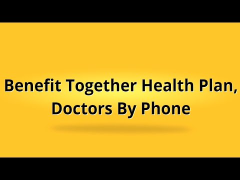 benefit-together-health-plan-|-doctors-by-phone